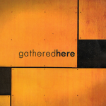gathered-here-cd-cover