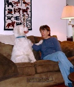 This is my first dog Lily. I remain grateful for the unconditional regard in which she held me. - Ellen Lowery